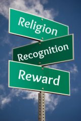 The Three R's – Religion, Recognition, Reward